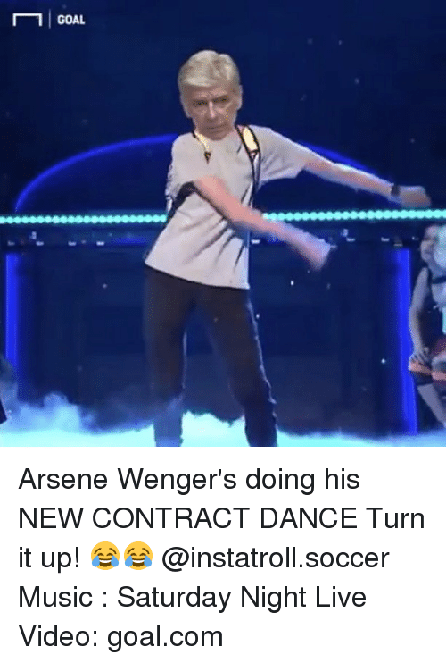 Saturday Night Live: GOAL Arsene Wenger's doing his NEW CONTRACT DANCE Turn it up! 😂😂 @instatroll.soccer Music : Saturday Night Live Video: goal.com