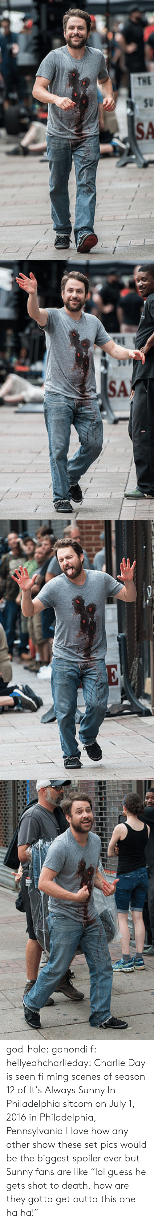 "Philadelphia: god-hole:  ganondilf:  hellyeahcharlieday:  Charlie Day is seen filming scenes of season 12 of It's Always Sunny In Philadelphia sitcom on July 1, 2016 in Philadelphia, Pennsylvania  I love how any other show these set pics would be the biggest spoiler ever but Sunny fans are like ""lol guess he gets shot to death, how are they gotta get outta this one ha ha!"""