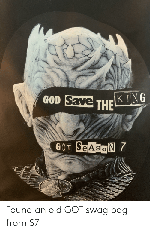 Eas: GOD Save  KING  THE  GOT SEASON 7  eAs  770 Found an old GOT swag bag from S7