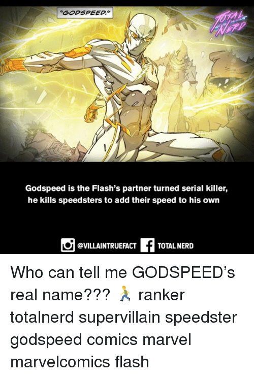 Memes, Nerd, and Marvel: Godspeed is the Flash's partner turned serial killer,  he kills speedsters to add their speed to his own  @VILLAINTRUEFACT  TOTAL NERD Who can tell me GODSPEED's real name??? 🏃‍♂️ ranker totalnerd supervillain speedster godspeed comics marvel marvelcomics flash