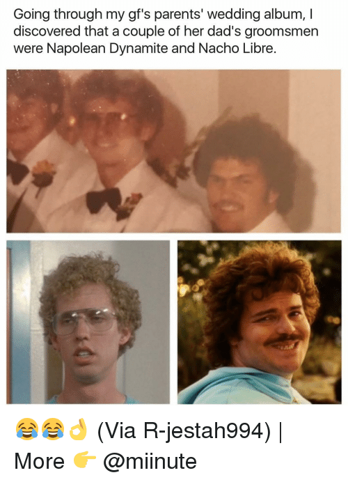 Funny, Her, and Via: Going through my gf's parents' wedding album, I  discovered that a couple of her dad's groomsmen  were Napolean Dynamite and Nacho Libre. 😂😂👌 (Via R-jestah994) | More 👉 @miinute