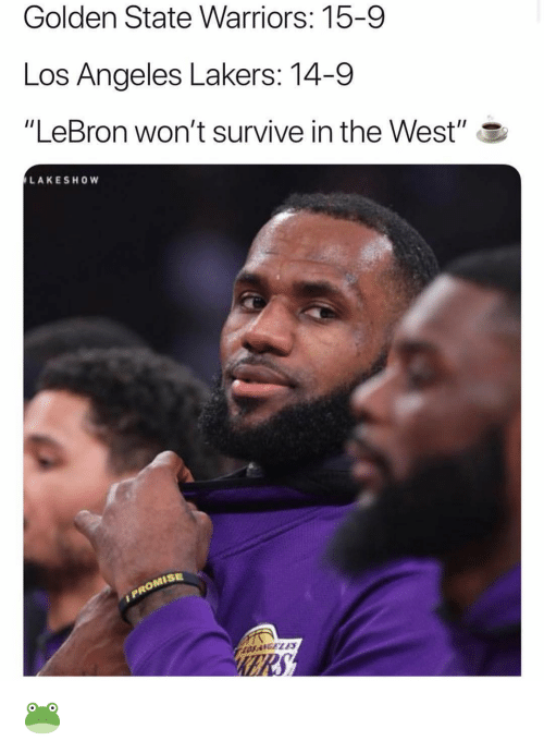 """Golden State Warriors, Los Angeles Lakers, and Los-Angeles-Lakers: Golden State Warriors: 15-9  Los Angeles Lakers: 14-9  """"LeBron won't survive in the West"""" S  LAKESHOW  ISE  OS ANGELS 🐸"""