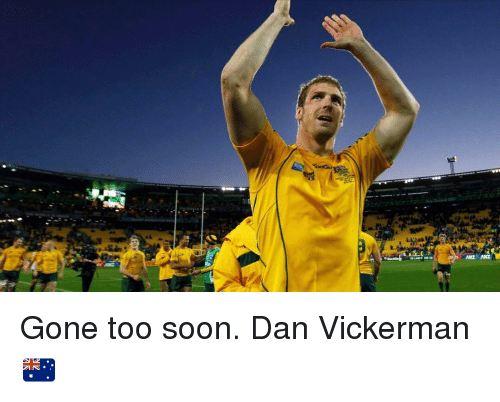 Rugby: Gone too soon. Dan Vickerman 🇦🇺