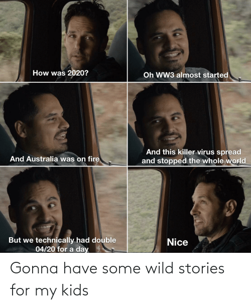 Wild: Gonna have some wild stories for my kids