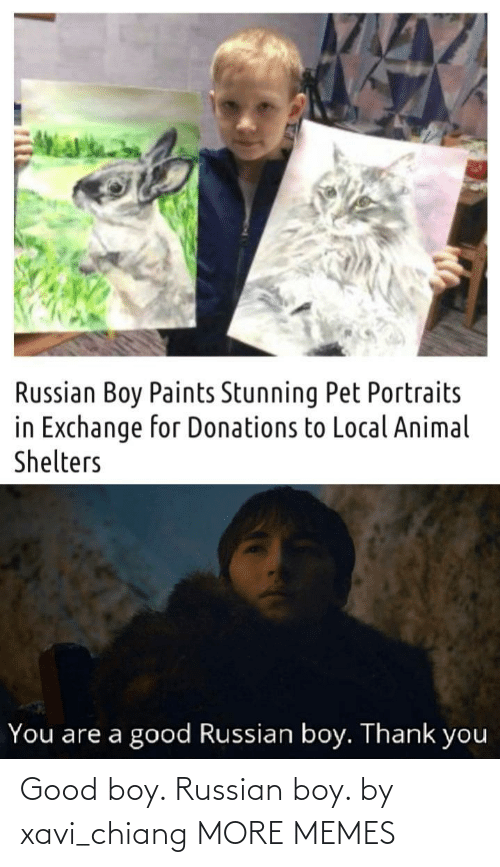Russian: Good boy. Russian boy. by xavi_chiang MORE MEMES