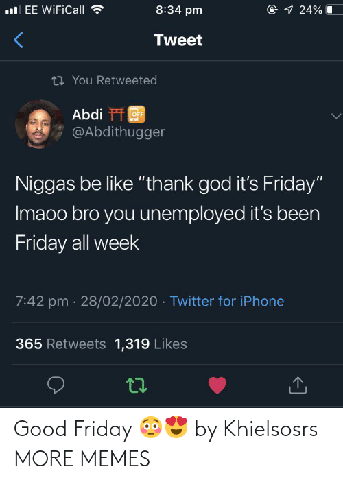 Friday: Good Friday 😳😍 by Khielsosrs MORE MEMES
