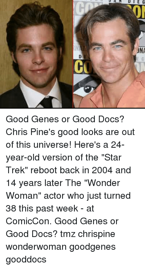 "A 24: Good Genes or Good Docs? Chris Pine's good looks are out of this universe! Here's a 24-year-old version of the ""Star Trek"" reboot back in 2004 and 14 years later The ""Wonder Woman"" actor who just turned 38 this past week - at ComicCon. Good Genes or Good Docs? tmz chrispine wonderwoman goodgenes gooddocs"