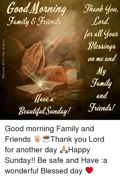 Good Morning Family Friends A Ale Beautilul Sanday Lord For Al Your