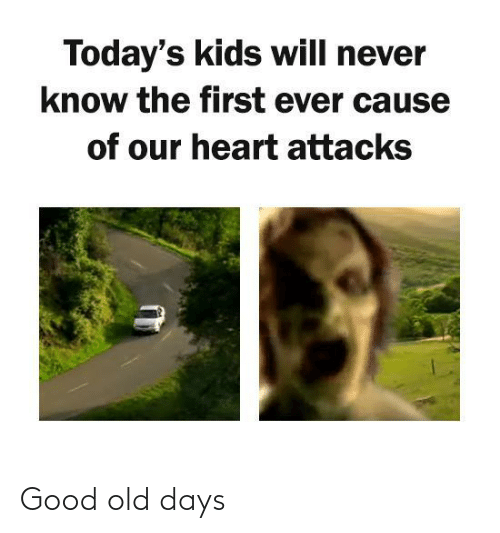 Good: Good old days