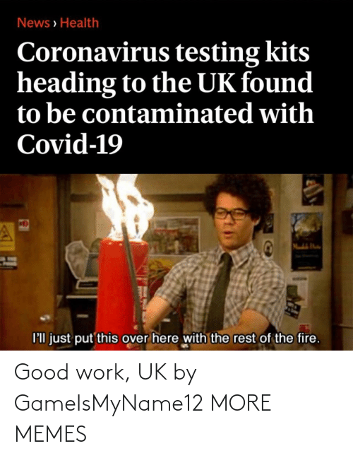good work: Good work, UK by GameIsMyName12 MORE MEMES