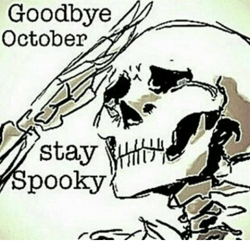 october: Goodbye  October  stay  Spooky