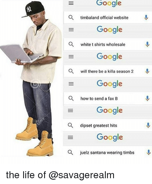 Dipset: Google  a timbaland official website  Google  a white t shirts wholesale  Google  a will there be a killa season 2  Google  a how to send a fax B  Google  dipset greatest hits  Google  a juelz santana wearing timbs the life of @savagerealm