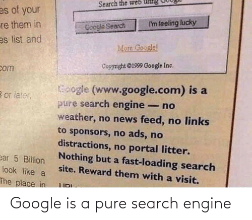 engine: Google is a pure search engine