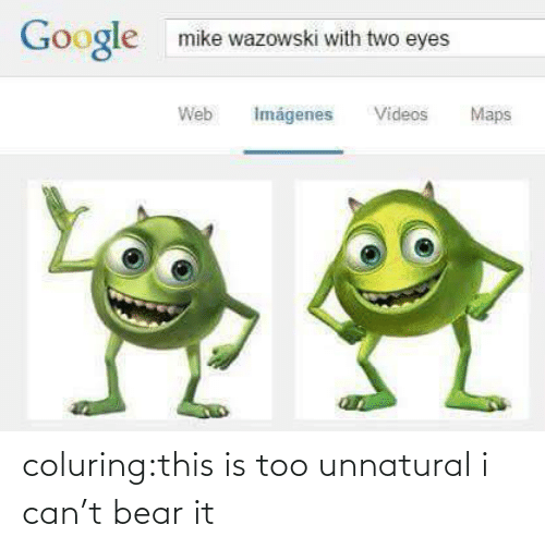 Two Eyes: Google  mike wazowski with two eyes  Imágenes  Videos  Web  Maps coluring:this is too unnatural i can't bear it