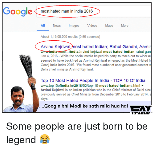 video mapping: Google most hated man in india 2016  All News Images  Videos  Maps  More  About 1,19,00,000 results (0.55 seconds)  Arvind Kejriwal  ost hated Indian; Rahul Gandhi, Aamir  wwmmindia india/arvind-Kejriwal  most-hated-indian-rahul-gan  Jan 4, 2016 While the social media helped his party to reach out to wider au  seemed to have backfired as Arvind Kejriwal emerged as the Most Hated In  Goonj India Index 2015. We found most number of user generated content w  Delhi chief minister Arvind Kejriwal.  Top 10 Most Hated People In India TOP 10 Of India  wwwtop10ofindia  in/2016/02/top-10  most-hated-indians.html  Arvind Kejriwal is an Indian politician who is the Chief Minister of Delhi sinc  previously served as Chief Minister from December 2013 to February 2014, s  days.  Google bhi Modi ke sath mila hua hai  Ay Some people are just born to be legend 😂
