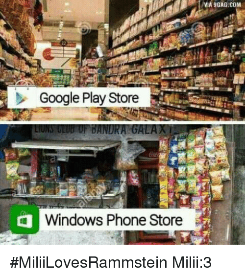 google play store: Google Play Store  Windows Phone Store  VVIA9GAG.COM #MiliiLovesRammstein Milii:3