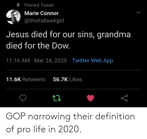 Pro Life: GOP narrowing their definition of pro life in 2020.
