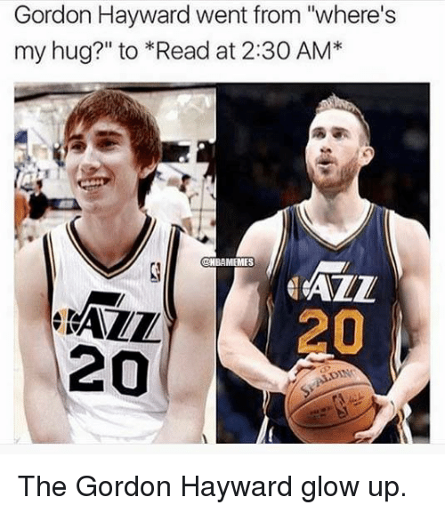 "Gordon Hayward, Nba, and Glow: Gordon Hayward went from ""where's  my hug?"" to *Read at 2:30 AM*  OHBAMEMES  20  20 The Gordon Hayward glow up."