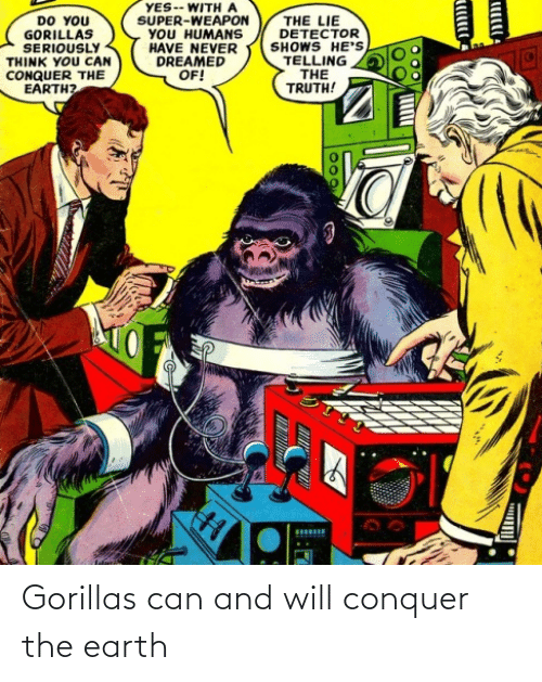 will: Gorillas can and will conquer the earth