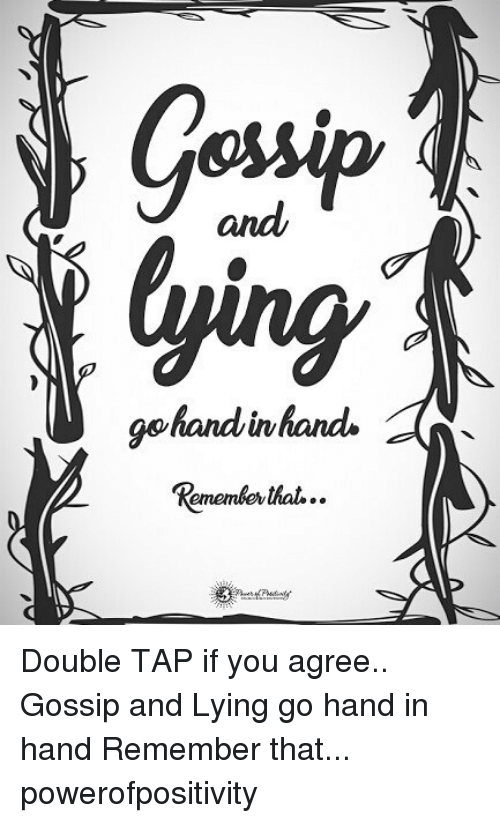 hand in hand: Gossip  ying  and  gehandinhands  emembev Double TAP if you agree.. Gossip and Lying go hand in hand Remember that... powerofpositivity