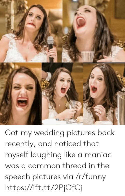 Funny, Common, and Pictures: Got my wedding pictures back recently, and noticed that myself laughing like a maniac was a common thread in the speech pictures via /r/funny https://ift.tt/2PjOfCj