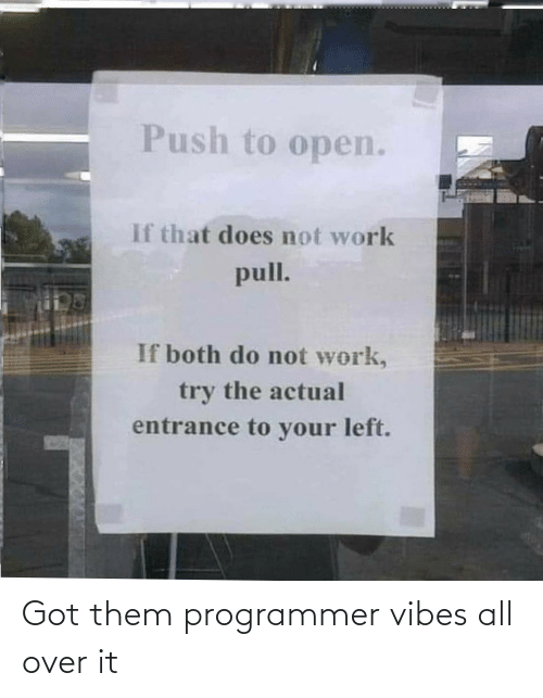 All Over: Got them programmer vibes all over it