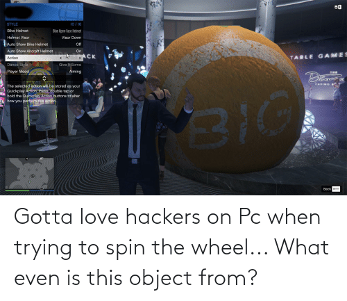 wheel: Gotta love hackers on Pc when trying to spin the wheel... What even is this object from?