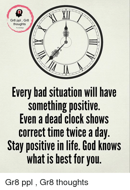 the positive in every bad situation