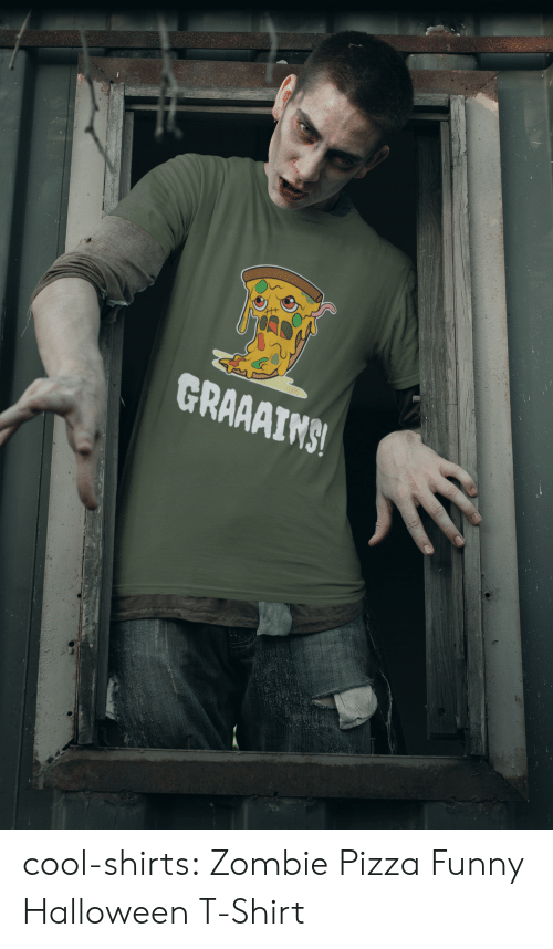 Funny, Halloween, and Pizza: GRAAAIMS! cool-shirts:    Zombie Pizza Funny Halloween T-Shirt