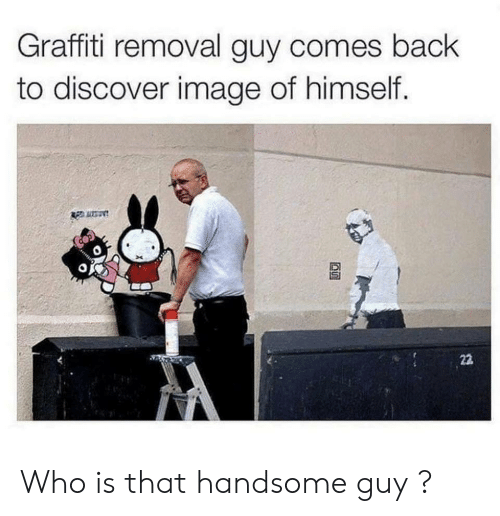 Graffiti, Discover, and Image: Graffiti removal guy comes back  to discover image of himself.  Ren utan Who is that handsome guy ?