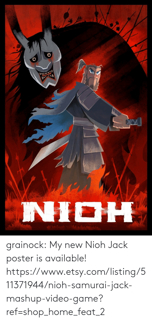 jack: grainock:  My new Nioh Jack poster is available!  https://www.etsy.com/listing/511371944/nioh-samurai-jack-mashup-video-game?ref=shop_home_feat_2