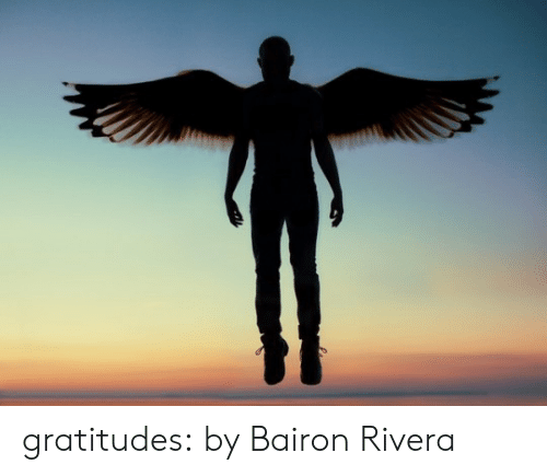 Target, Tumblr, and Blog: gratitudes:    by Bairon Rivera
