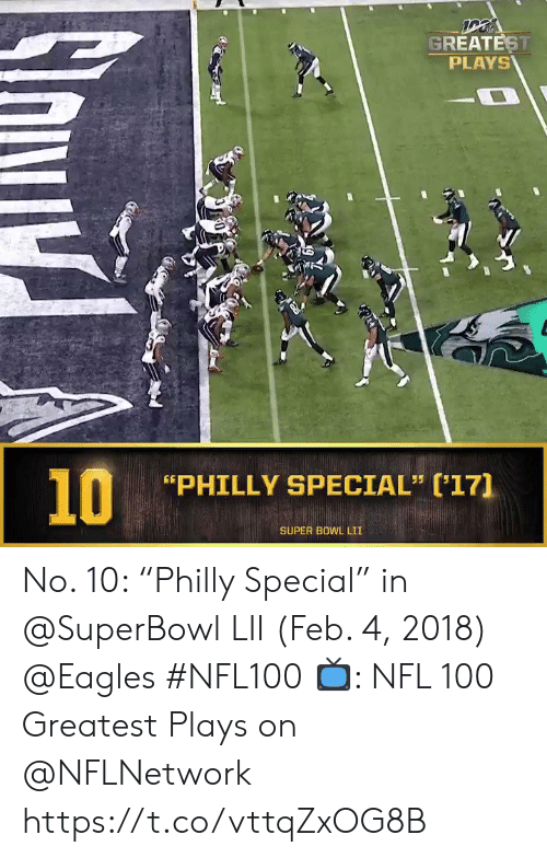 "Superbowl: GREATEST  PLAYS  10  PHILLY SPECIAL"" (17]  SUPER BOWL LII No. 10: ""Philly Special"" in @SuperBowl LII (Feb. 4, 2018) @Eagles #NFL100  📺: NFL 100 Greatest Plays on @NFLNetwork https://t.co/vttqZxOG8B"