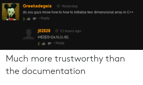 int: Greekadegeia Yesterday  do you guys know how to how to initialize two dimensional array in C++  j82828 13 hours ago  int 21121Fifa,b],c,d!  2Reply Much more trustworthy than the documentation