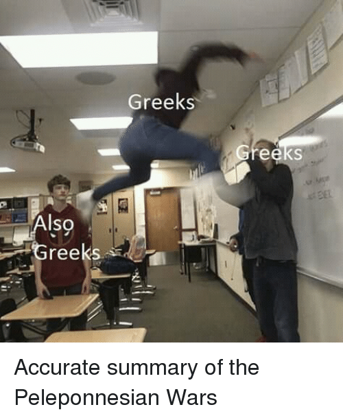 Iso, Wars, and Accurate: Greeks  Gr  eeks  Iso  Greeks  sd Accurate summary of the Peleponnesian Wars