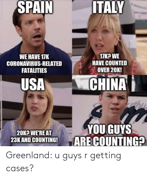 greenland: Greenland: u guys r getting cases?