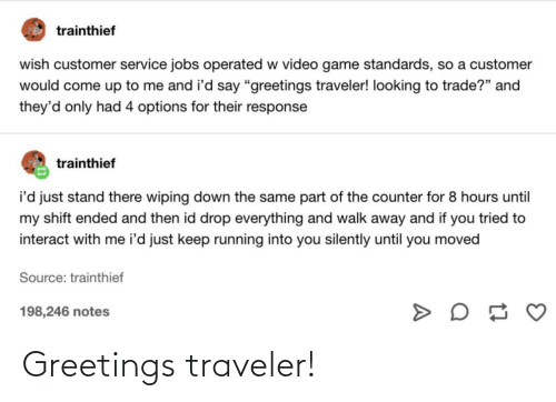 traveler: Greetings traveler!