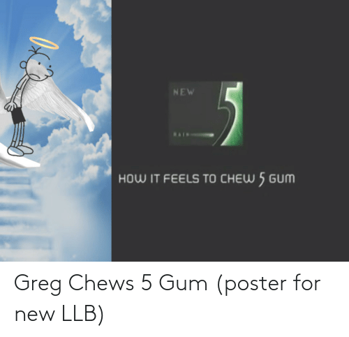 Chews: Greg Chews 5 Gum (poster for new LLB)