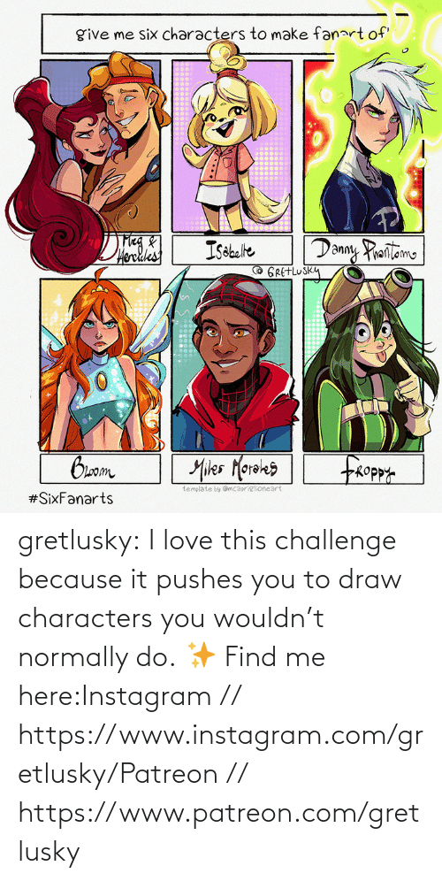 because: gretlusky:    I love this challenge because it pushes you to draw characters you wouldn't normally do.    ✨ Find me here:Instagram // https://www.instagram.com/gretlusky/Patreon // https://www.patreon.com/gretlusky