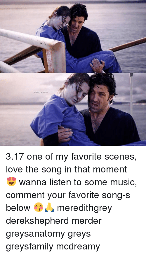 listen to some music: GREYS, BRAIN 3.17 one of my favorite scenes, love the song in that moment 😍 wanna listen to some music, comment your favorite song-s below 😚🙏 meredithgrey derekshepherd merder greysanatomy greys greysfamily mcdreamy