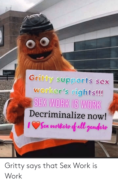 Sex: Gritty says that Sex Work is Work