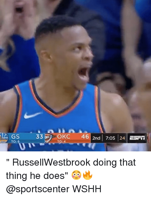 """Memes, SportsCenter, and Wshh: GS  33  OKC  46