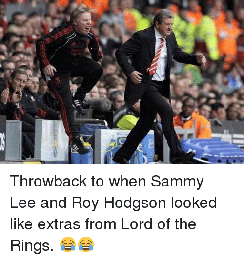 roy hodgson: gs Throwback to when Sammy Lee and Roy Hodgson looked like extras from Lord of the Rings. 😂😂
