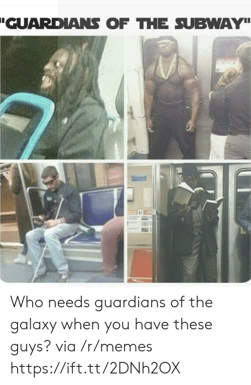 Guardians: GUARDANS OF THE SUBWAY Who needs guardians of the galaxy when you have these guys? via /r/memes https://ift.tt/2DNh2OX