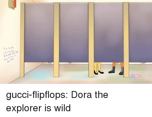 Dora the Explorer: gucci-flipflops:  Dora the explorer is wild