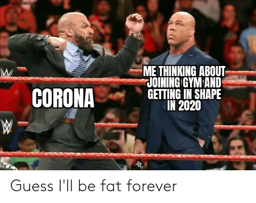 Guess Ill: Guess I'll be fat forever