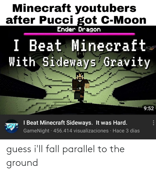 Guess Ill: guess i'll fall parallel to the ground