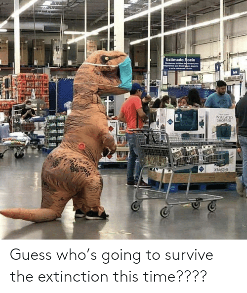 Survive: Guess who's going to survive the extinction this time????