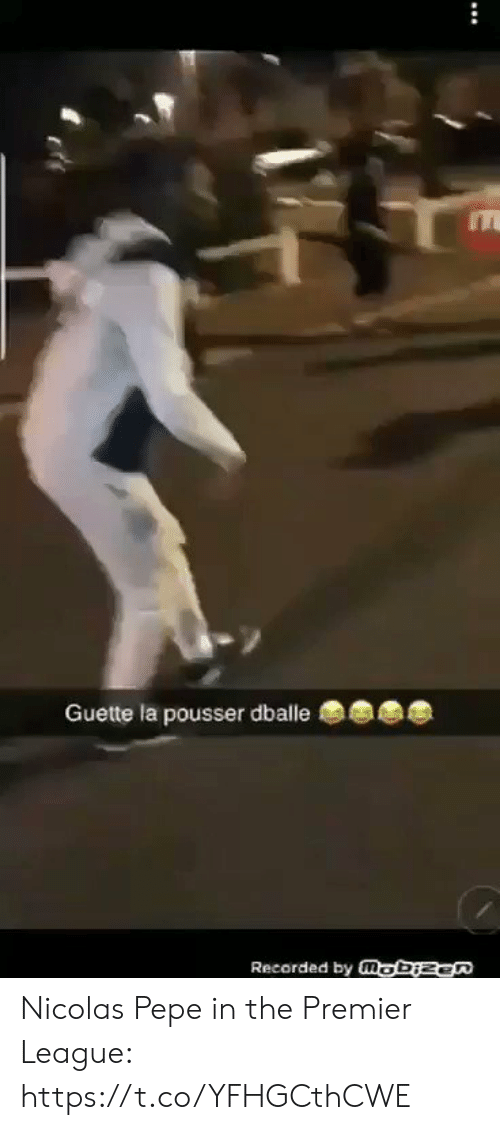 Premier League, Soccer, and Pepe: Guette la pousser dballe  Recorded by mobizen Nicolas Pepe in the Premier League: https://t.co/YFHGCthCWE