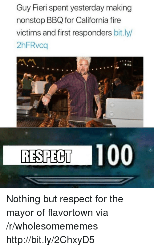 Anaconda, Fire, and Guy Fieri: Guy Fieri spent yesterday making  nonstop BBQ for California fire  victims and first responders bit.ly/  2hFRvca  RESPECT 100 Nothing but respect for the mayor of flavortown via /r/wholesomememes http://bit.ly/2ChxyD5